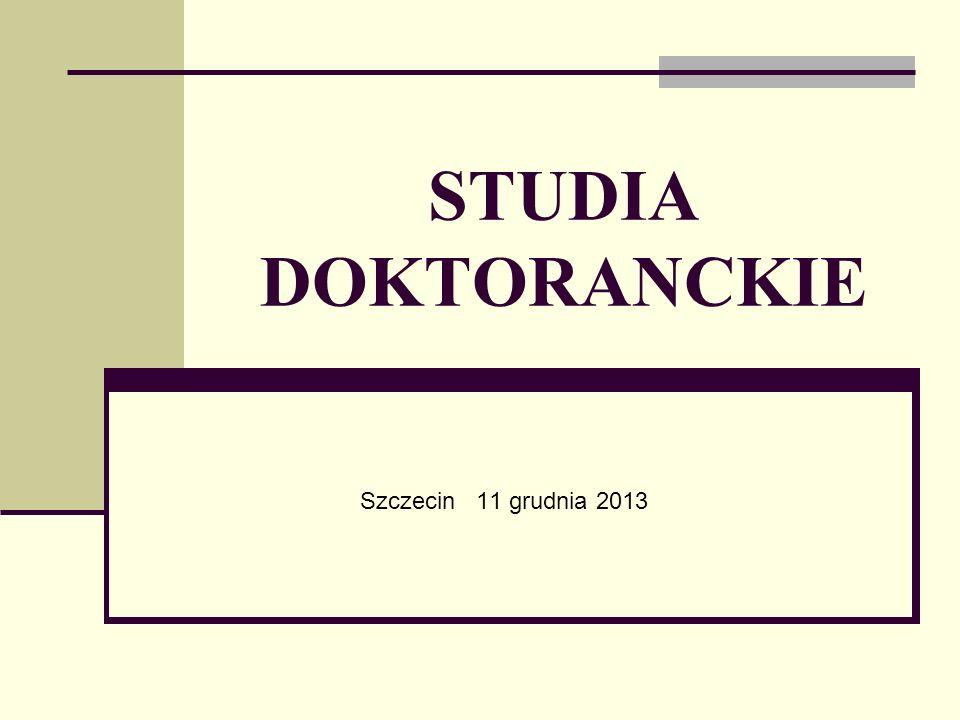 STUDIA DOKTORANCKIE Szczecin 11 grudnia 2013