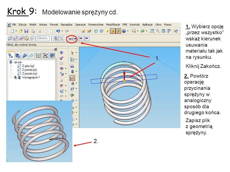 Krok 9: Modelowanie sprężyny cd.1. 1.
