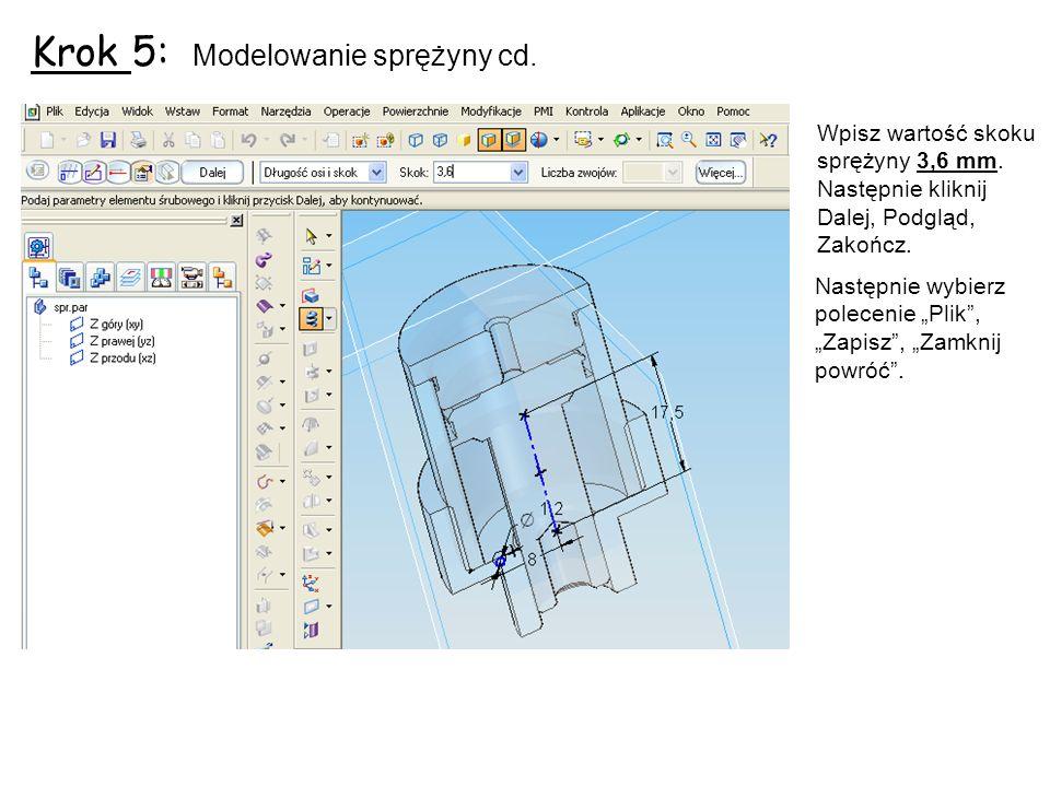 Krok 5: Modelowanie sprężyny cd.Wpisz wartość skoku sprężyny 3,6 mm.