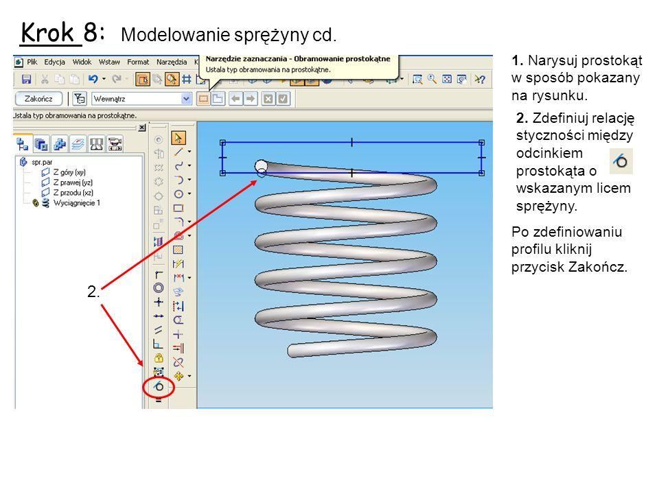 Krok 8: Modelowanie sprężyny cd.1. Narysuj prostokąt w sposób pokazany na rysunku.