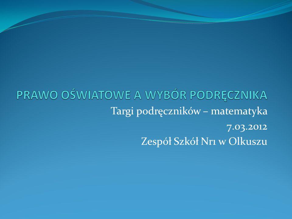 Targi podręczników – matematyka 7.03.2012 Zespół Szkół Nr1 w Olkuszu