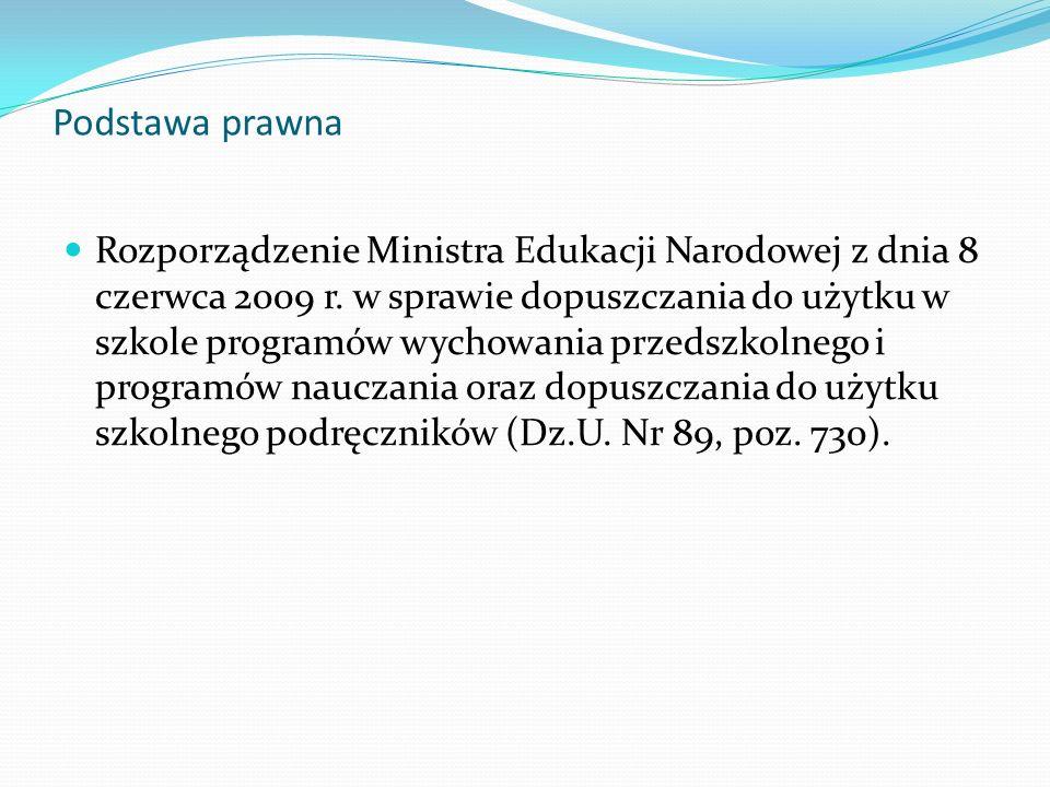 Podstawa prawna Rozporządzenie Ministra Edukacji Narodowej z dnia 8 czerwca 2009 r.