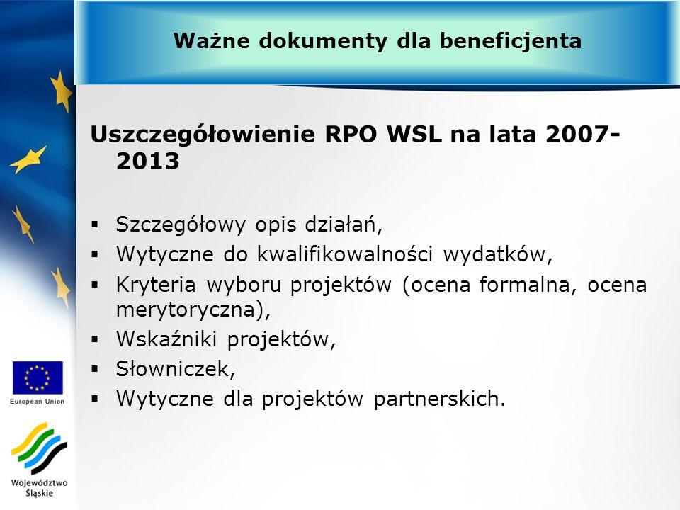 Uszczegółowienie RPO WSL na lata 2007- 2013 Szczegółowy opis działań, Wytyczne do kwalifikowalności wydatków, Kryteria wyboru projektów (ocena formaln