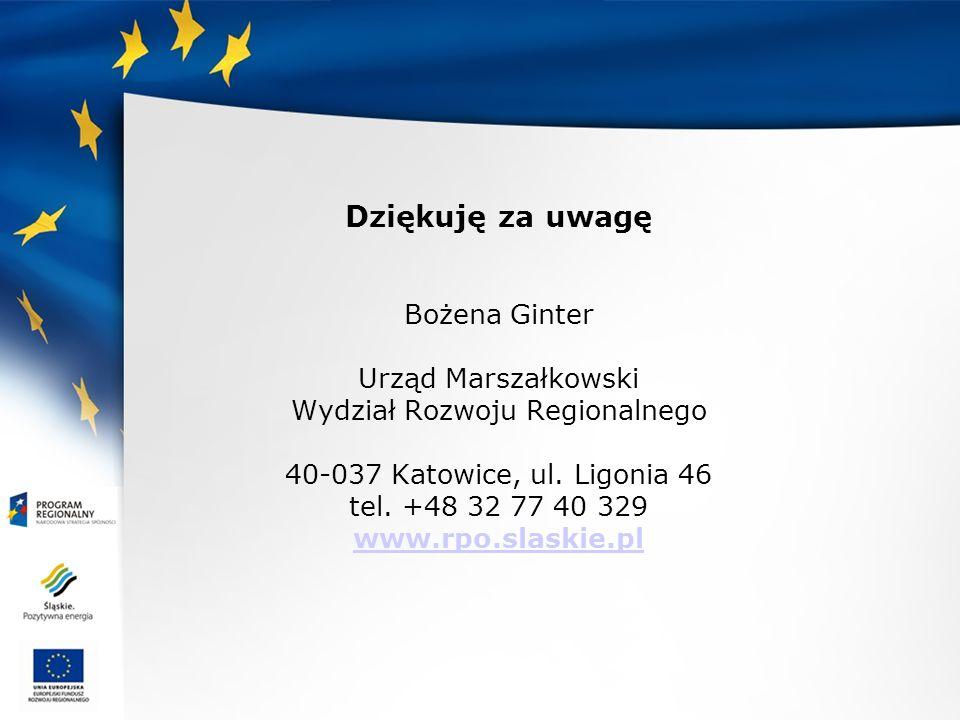 Dziękuję za uwagę Bożena Ginter Urząd Marszałkowski Wydział Rozwoju Regionalnego 40-037 Katowice, ul. Ligonia 46 tel. +48 32 77 40 329 www.rpo.slaskie