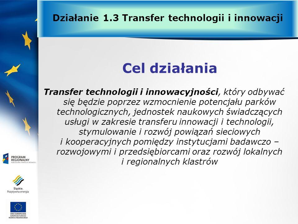 Transfer technologii i innowacyjności, który odbywać się będzie poprzez wzmocnienie potencjału parków technologicznych, jednostek naukowych świadczący