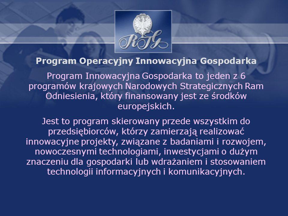 Celem głównym Programu Innowacyjna Gospodarka na lata 2007-2013 jest rozwój polskiej gospodarki w oparciu o innowacyjne przedsiębiorstwa.