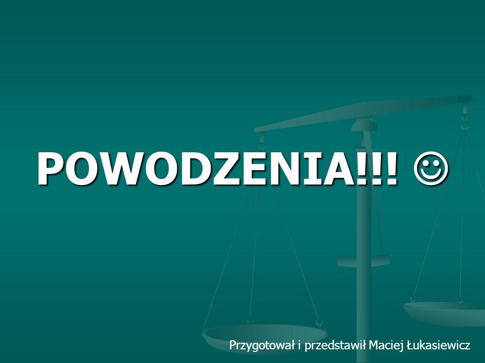 POWODZENIA!!! POWODZENIA!!! Przygotował i przedstawił Maciej Łukasiewicz