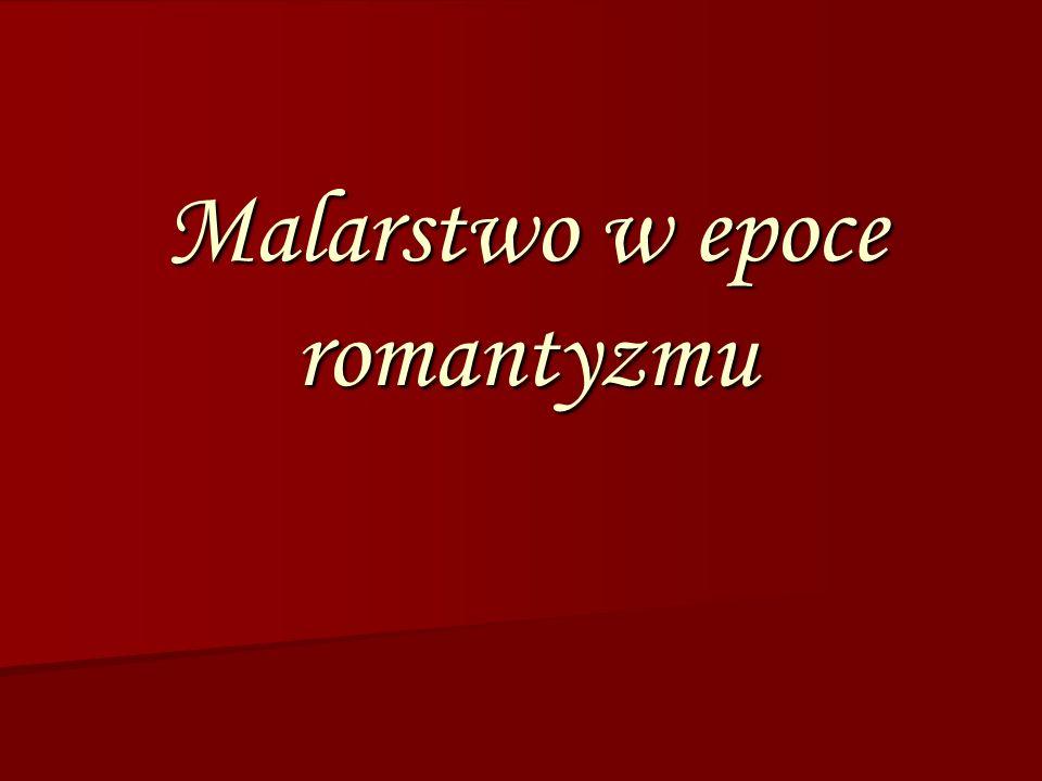 Cechy malarstwa romantycznego.