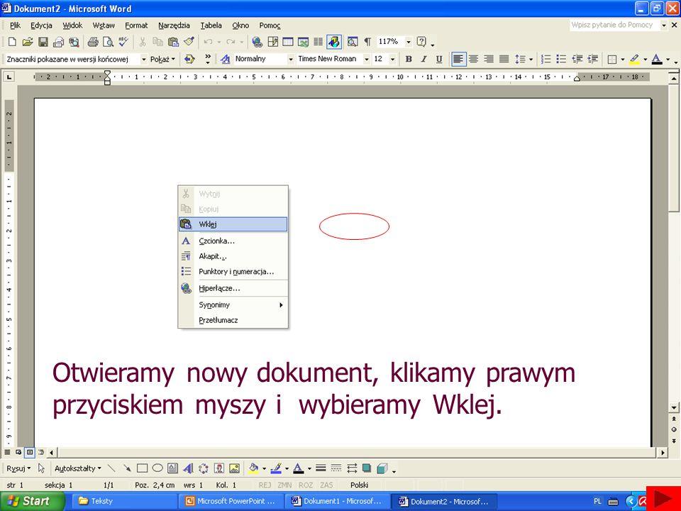 Otwieramy Otwieramy nowy dokument, klikamy prawym przyciskiem myszy i wybieramy Wklej.