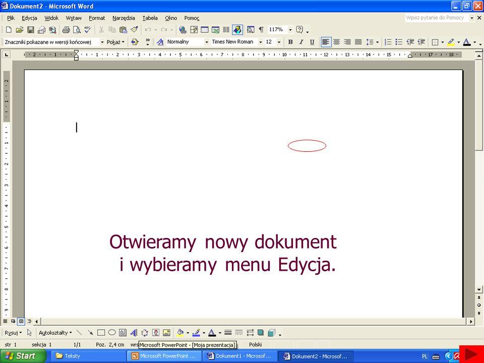 Otwieramy nowy dokument i wybieramy menu Edycja.