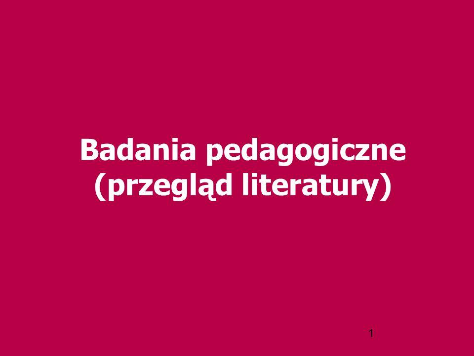 1 Badania pedagogiczne (przegląd literatury)