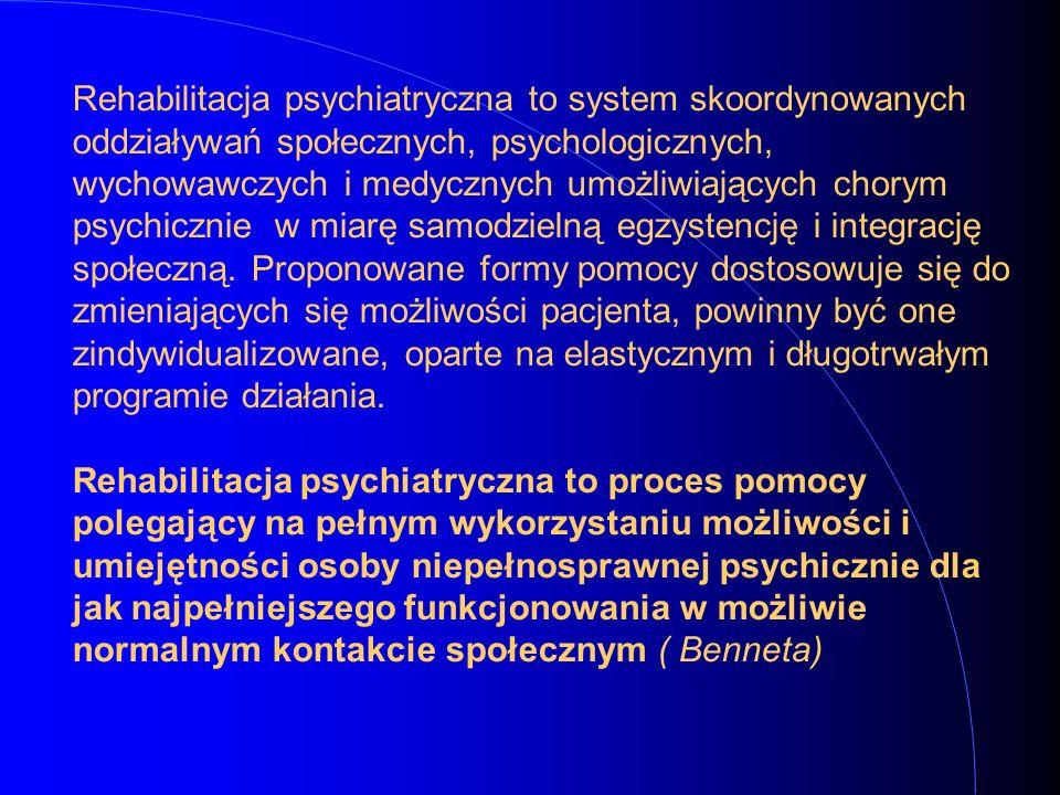 Rehabilitacja psychiatryczna to system skoordynowanych oddziaływań społecznych, psychologicznych, wychowawczych i medycznych umożliwiających chorym ps