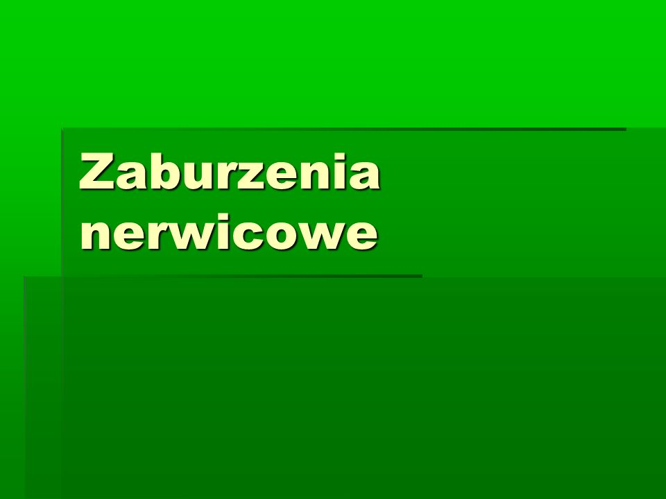 Definicja Zaburzenia nerwicowe wg.ICD 10 Zaburzenia nerwicowe wg.