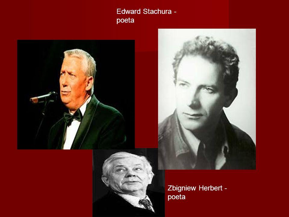Zbigniew Herbert - poeta Edward Stachura - poeta