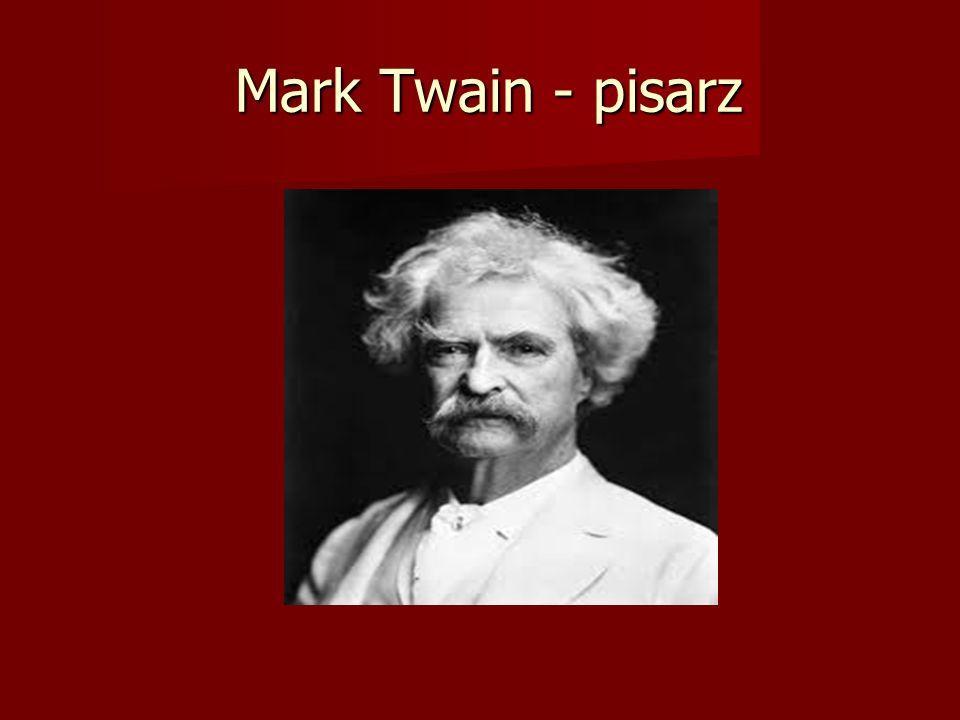 Mark Twain - pisarz Mark Twain - pisarz