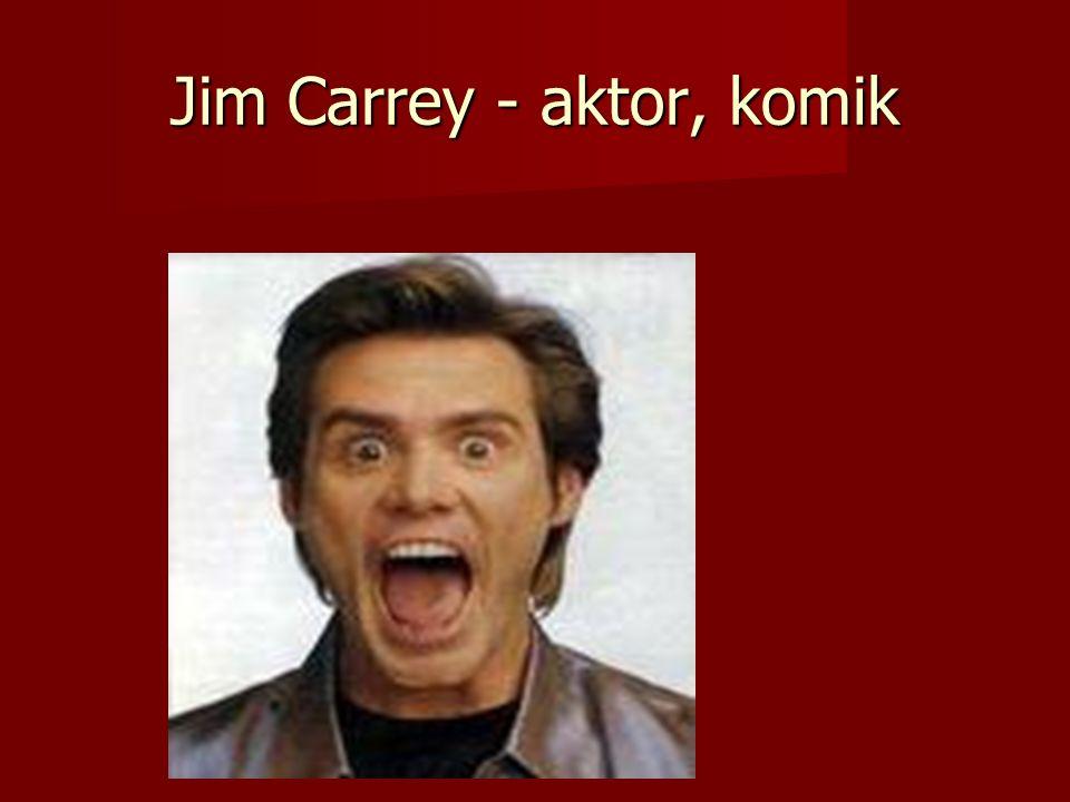 Jim Carrey - aktor, komik