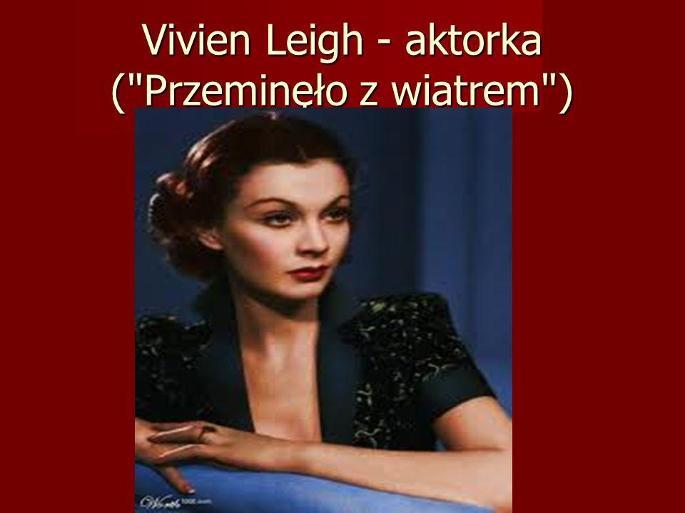 Vivien Leigh - aktorka (