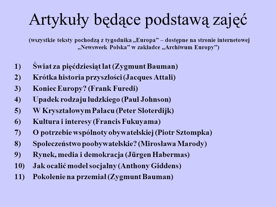 Artykuły będące podstawą zajęć (wszystkie teksty pochodzą z tygodnika Europa – dostępne na stronie internetowej Newsweek Polska w zakładce Archiwum Eu