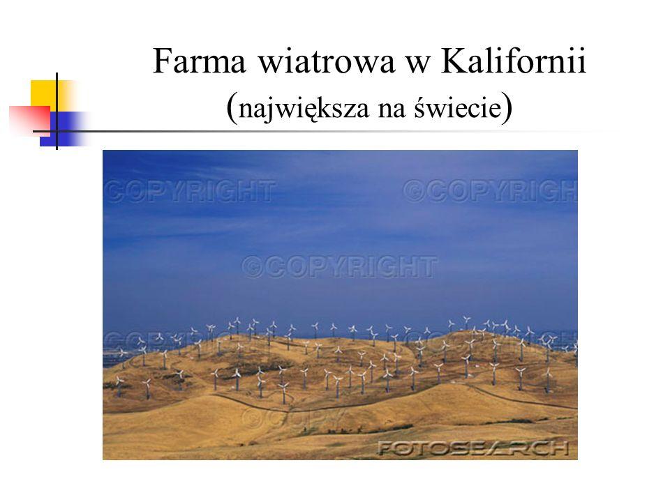 Farma wiatrowa w Kalifornii ( największa na świecie )