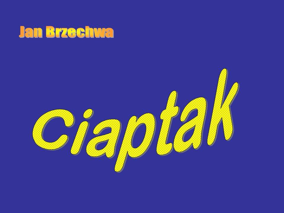 A co to jest Ciaptak …?