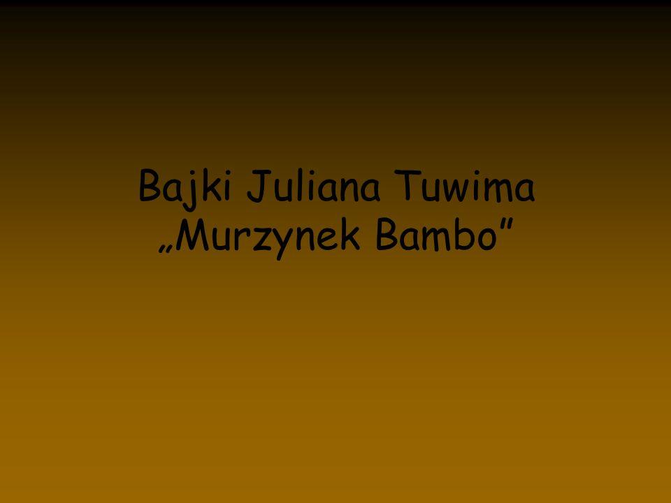 Bajki Juliana Tuwima Murzynek Bambo