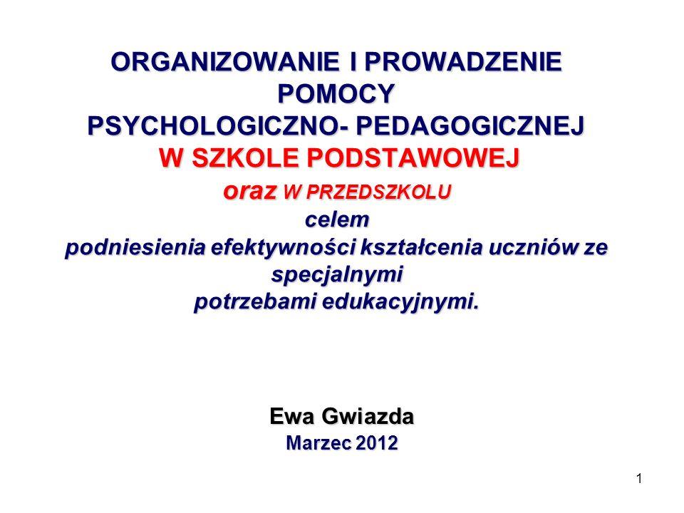1 ORGANIZOWANIE I PROWADZENIE POMOCY PSYCHOLOGICZNO- PEDAGOGICZNEJ W SZKOLE PODSTAWOWEJ oraz W PRZEDSZKOLU celem podniesienia efektywności kształcenia
