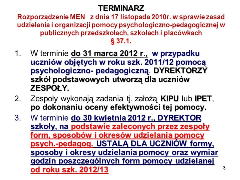 3 TERMINARZ § 37.1. TERMINARZ Rozporządzenie MEN z dnia 17 listopada 2010r. w sprawie zasad udzielania i organizacji pomocy psychologiczno-pedagogiczn