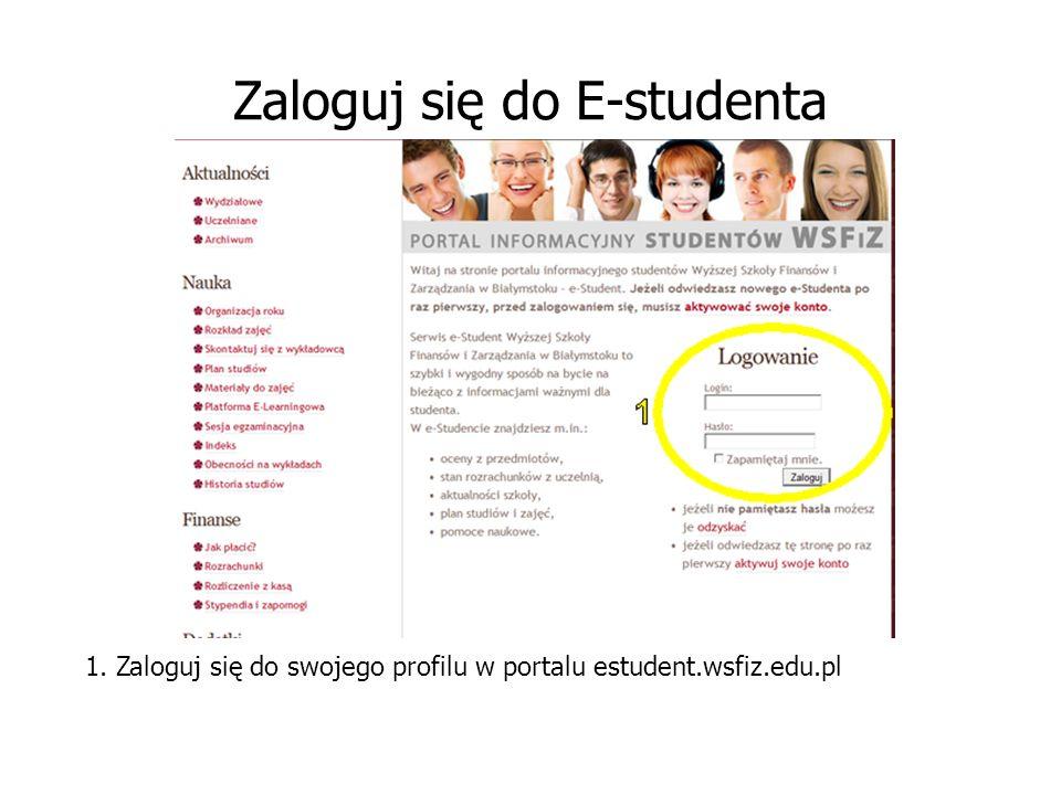 Zaloguj się do E-studenta 1. Zaloguj się do swojego profilu w portalu estudent.wsfiz.edu.pl