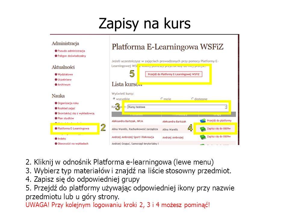 Zapisy na kurs 2. Kliknij w odnośnik Platforma e-learningowa (lewe menu) 3.
