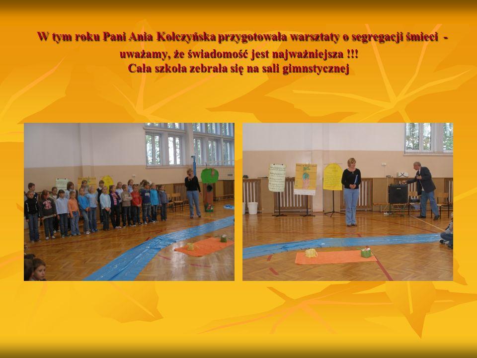 W tym roku Pani Ania Kolczyńska przygotowała warsztaty o segregacji śmieci - uważamy, że świadomość jest najważniejsza !!.