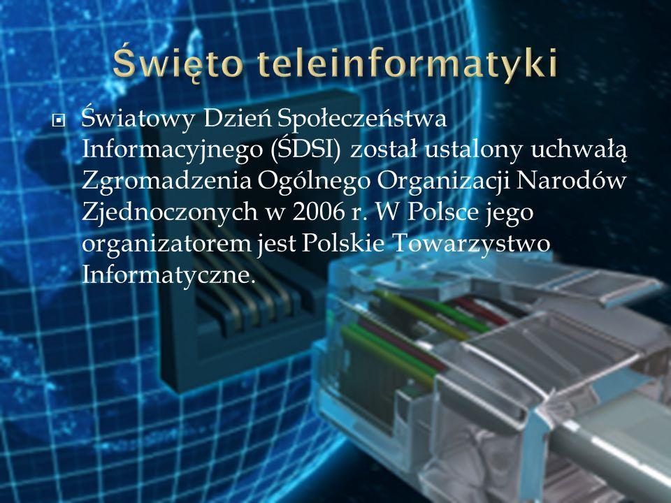 Światowy Dzień Społeczeństwa Informacyjnego (ŚDSI) został ustalony uchwałą Zgromadzenia Ogólnego Organizacji Narodów Zjednoczonych w 2006 r. W Polsce