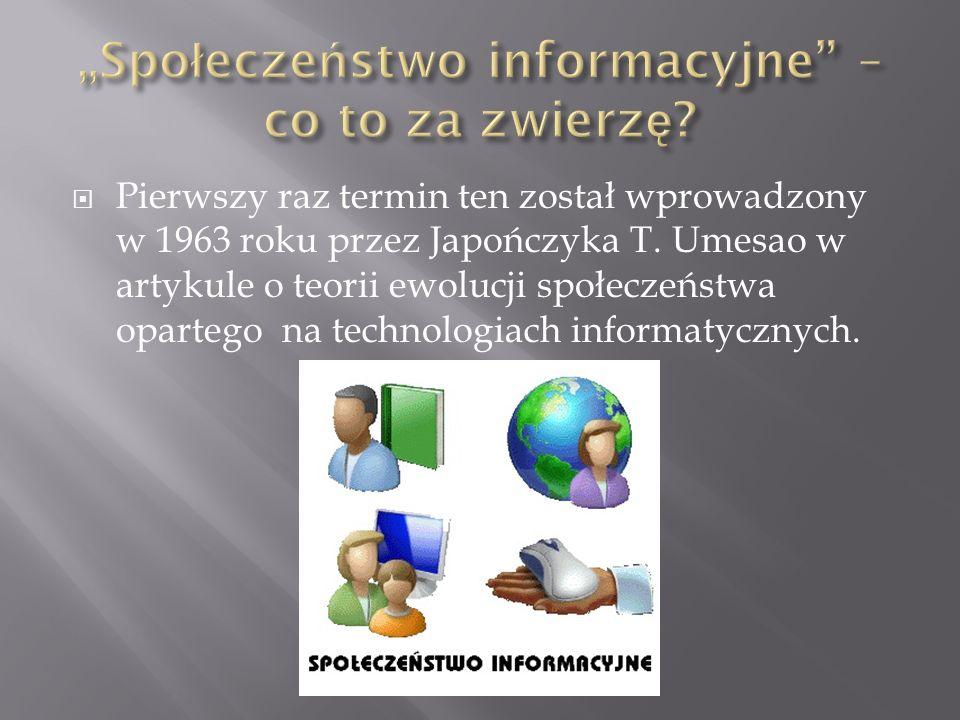 Pierwszy raz termin ten został wprowadzony w 1963 roku przez Japończyka T. Umesao w artykule o teorii ewolucji społeczeństwa opartego na technologiach