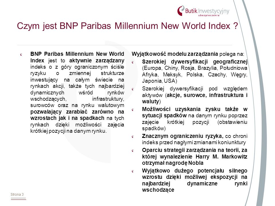 Strona 3 Czym jest BNP Paribas Millennium New World Index ? BNP Paribas Millennium New World Index jest to aktywnie zarządzany indeks o z góry ogranic