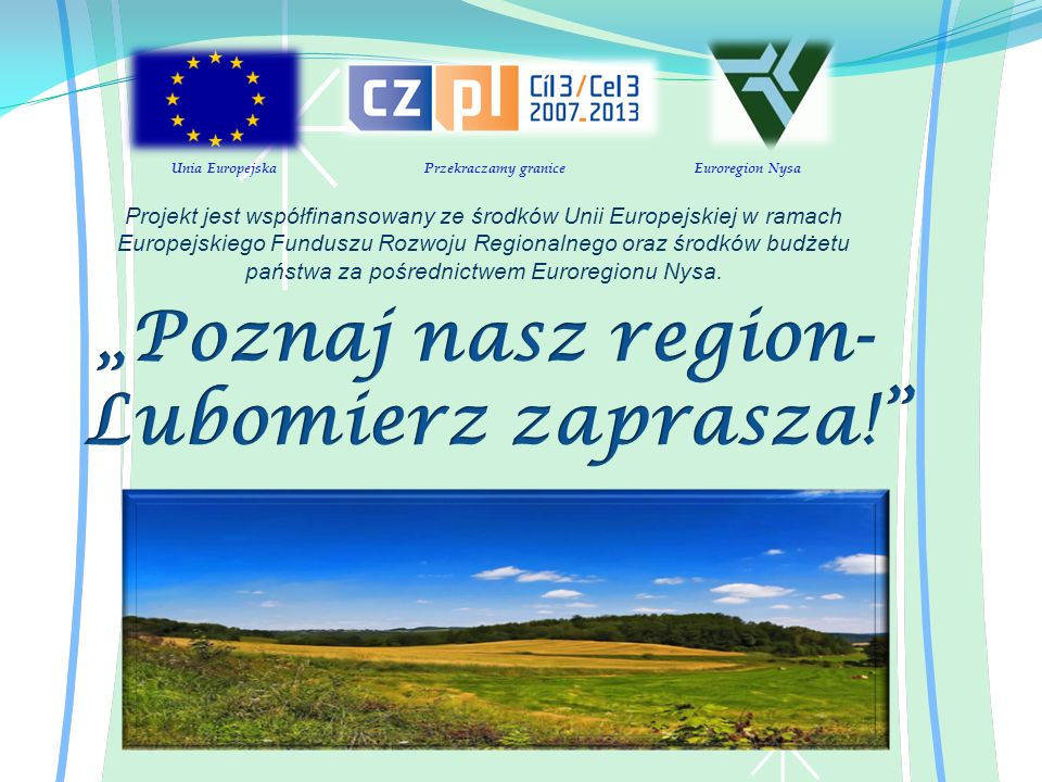 19 marca 2009 roku delegacja z Urz ę du Gminy i Miasta w Lubomierzu go ś ci ł a w Mie ś cie Tanvald (Czechy).