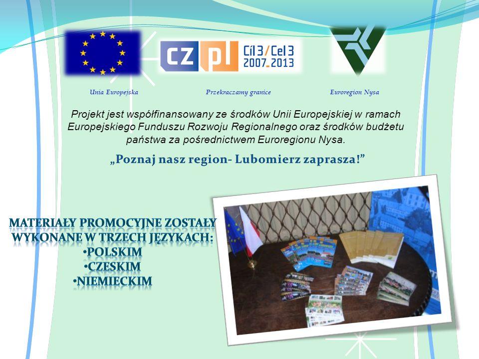 Unia Europejska Przekraczamy granice Euroregion Nysa Projekt jest współfinansowany ze środków Unii Europejskiej w ramach Europejskiego Funduszu Rozwoj