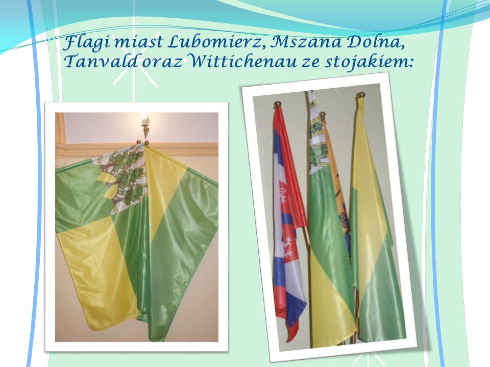 Flagi miast Lubomierz, Mszana Dolna, Tanvald oraz Wittichenau ze stojakiem: