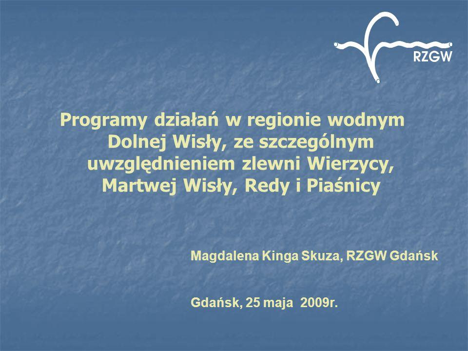 Główne zadania przewidziane do realizacji w zlewniach Wierzycy, Martwej Wisły, Redy i Piaśnicy Opracowanie warunków korzystania z wód zlewni: DW1404 - Radunia od Strzelenki do ujścia