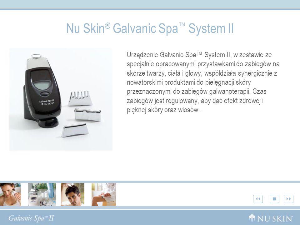 Nu Skin ® Galvanic Spa System II Urządzenie Galvanic Spa System II, w zestawie ze specjalnie opracowanymi przystawkami do zabiegów na skórze twarzy, ciała i głowy, współdziała synergicznie z nowatorskimi produktami do pielęgnacji skóry przeznaczonymi do zabiegów galwanoterapii.