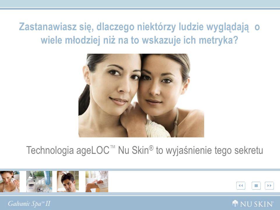 Zastanawiasz się, dlaczego niektórzy ludzie wyglądają o wiele młodziej niż na to wskazuje ich metryka? Technologia ageLOC Nu Skin ® to wyjaśnienie teg
