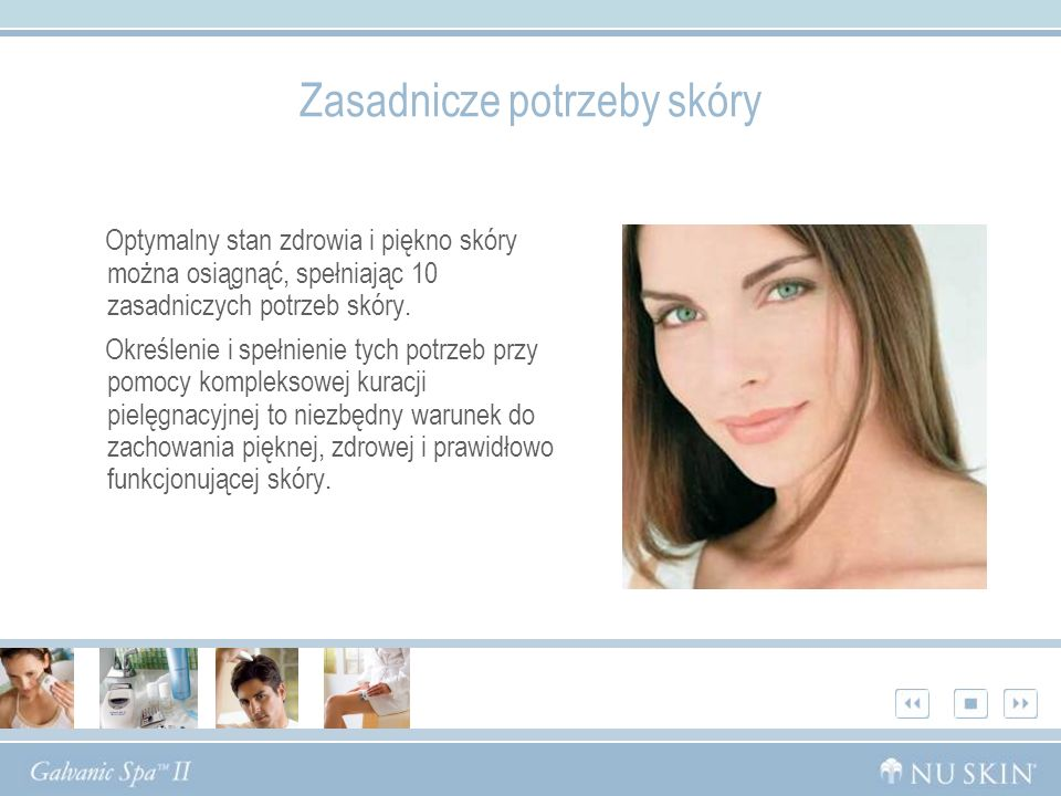 Optymalny stan zdrowia i piękno skóry można osiągnąć, spełniając 10 zasadniczych potrzeb skóry. Określenie i spełnienie tych potrzeb przy pomocy kompl