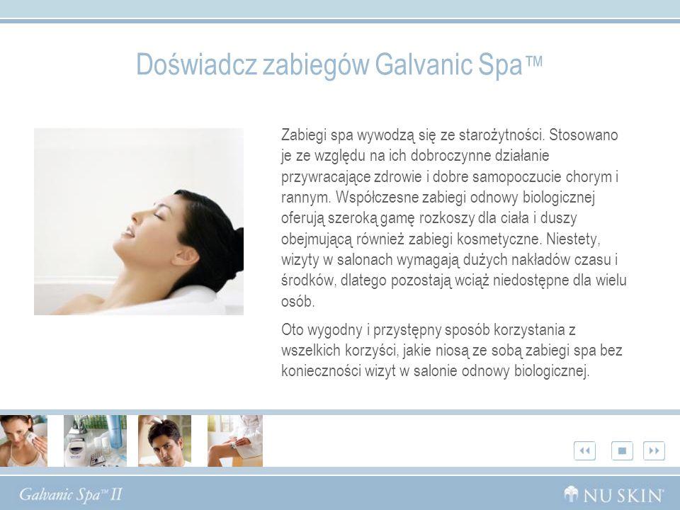 Doświadcz zabiegów Galvanic Spa Zabiegi spa wywodzą się ze starożytności. Stosowano je ze względu na ich dobroczynne działanie przywracające zdrowie i