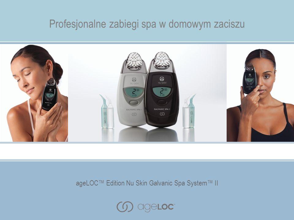 ageLOC Edition Nu Skin Galvanic Spa System II Profesjonalne zabiegi spa w domowym zaciszu ageLOC Edition Nu Skin Galvanic Spa System II
