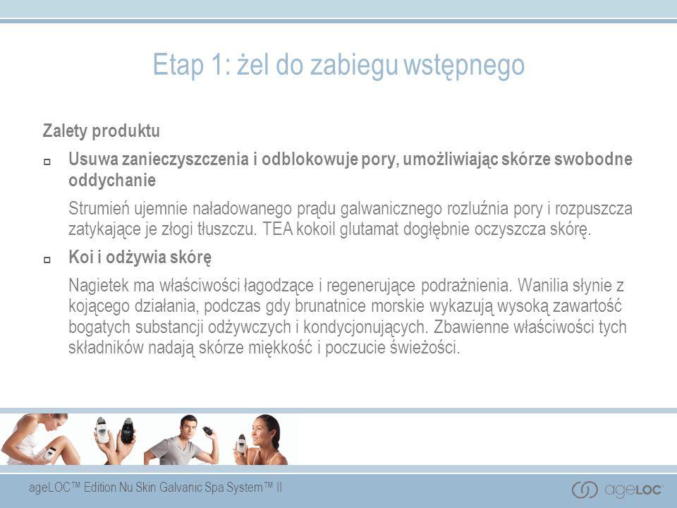 ageLOC Edition Nu Skin Galvanic Spa System II Zalety produktu Usuwa zanieczyszczenia i odblokowuje pory, umożliwiając skórze swobodne oddychanie Strum