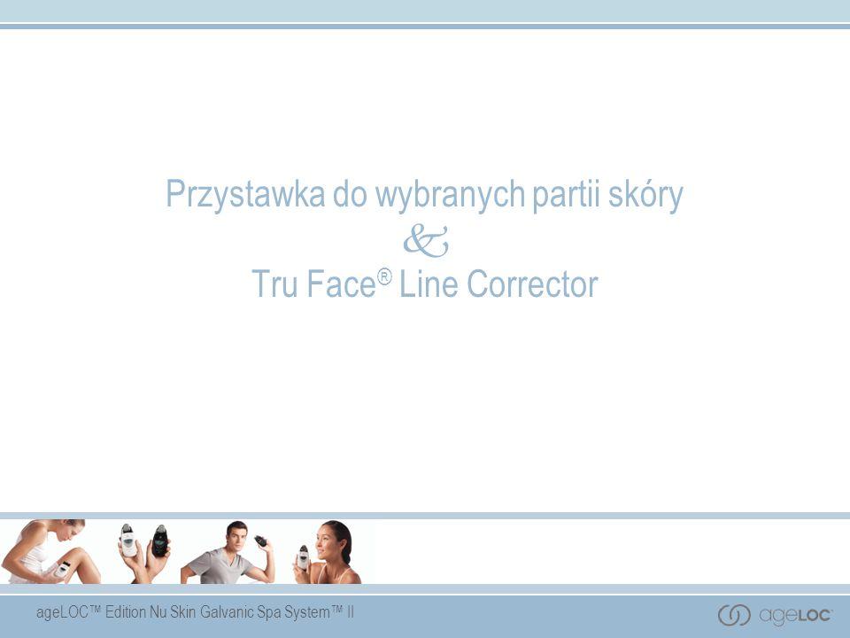 ageLOC Edition Nu Skin Galvanic Spa System II Przystawka do wybranych partii skóry Tru Face ® Line Corrector