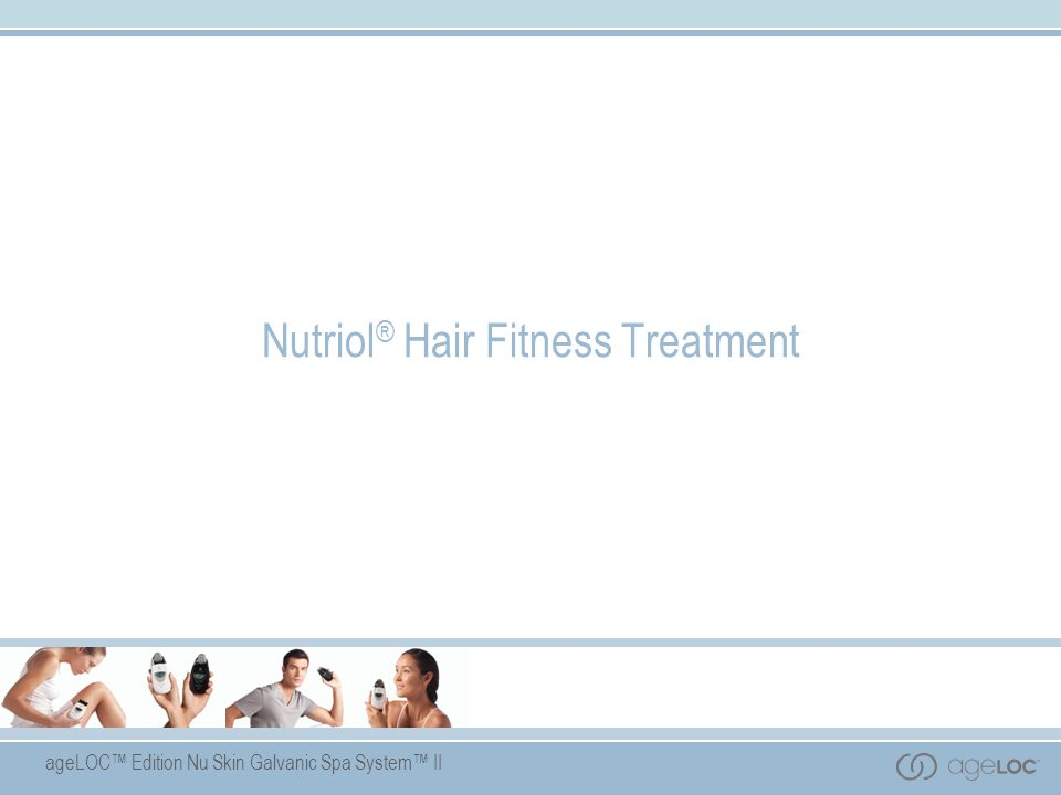 ageLOC Edition Nu Skin Galvanic Spa System II Nutriol ® Hair Fitness Treatment