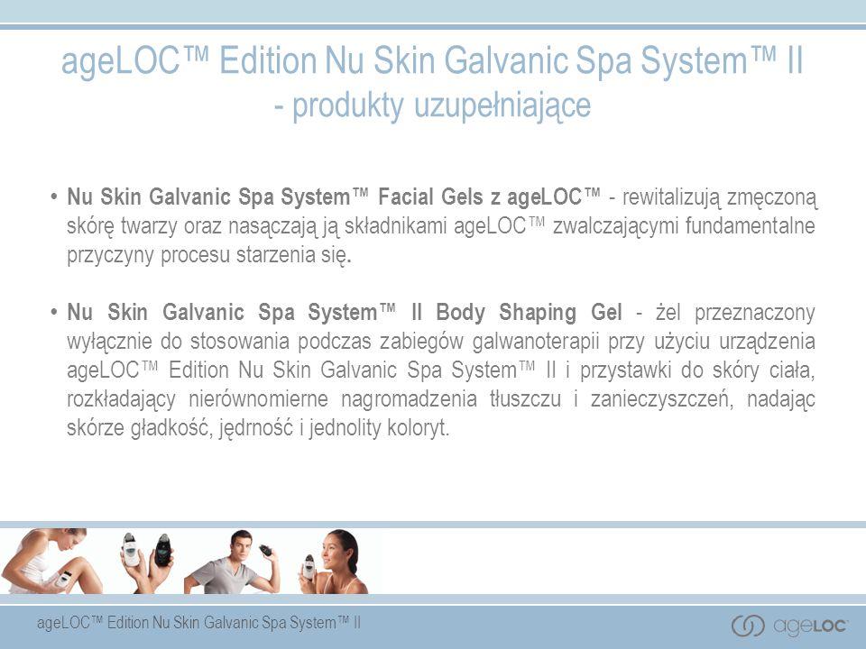ageLOC Edition Nu Skin Galvanic Spa System II - produkty uzupełniające Nu Skin Galvanic Spa System Facial Gels z ageLOC - rewitalizują zmęczoną skórę