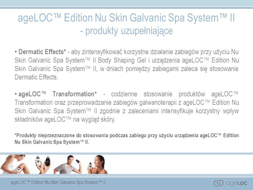 ageLOC Edition Nu Skin Galvanic Spa System II - produkty uzupełniające Dermatic Effects* - aby zintensyfikować korzystne działanie zabiegów przy użyci
