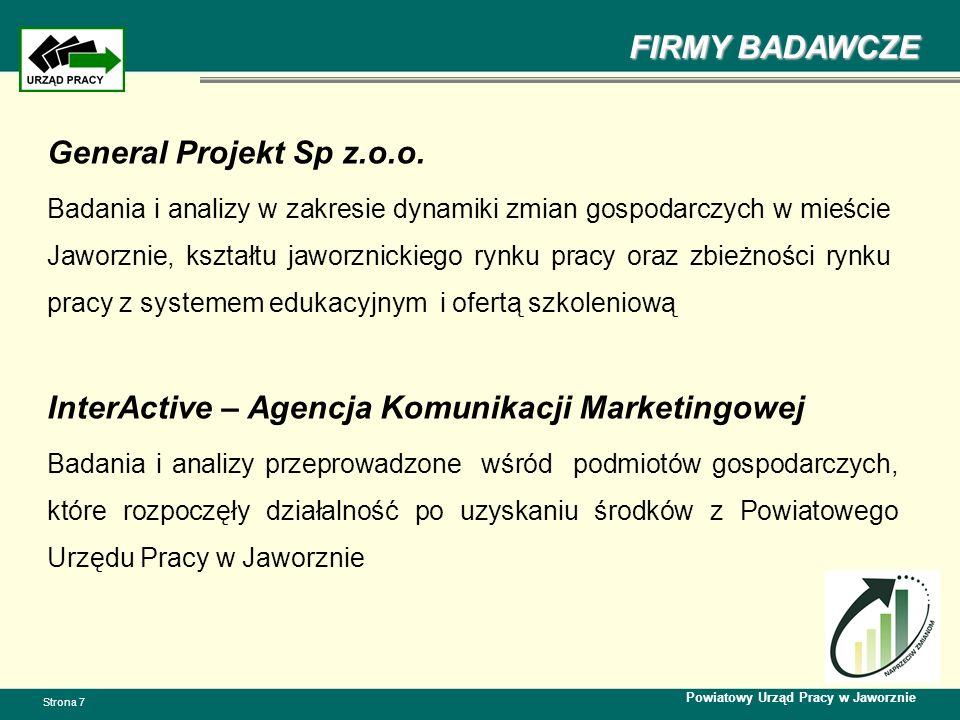 FIRMY BADAWCZE Powiatowy Urząd Pracy w Jaworznie Strona 7 General Projekt Sp z.o.o. Badania i analizy w zakresie dynamiki zmian gospodarczych w mieści