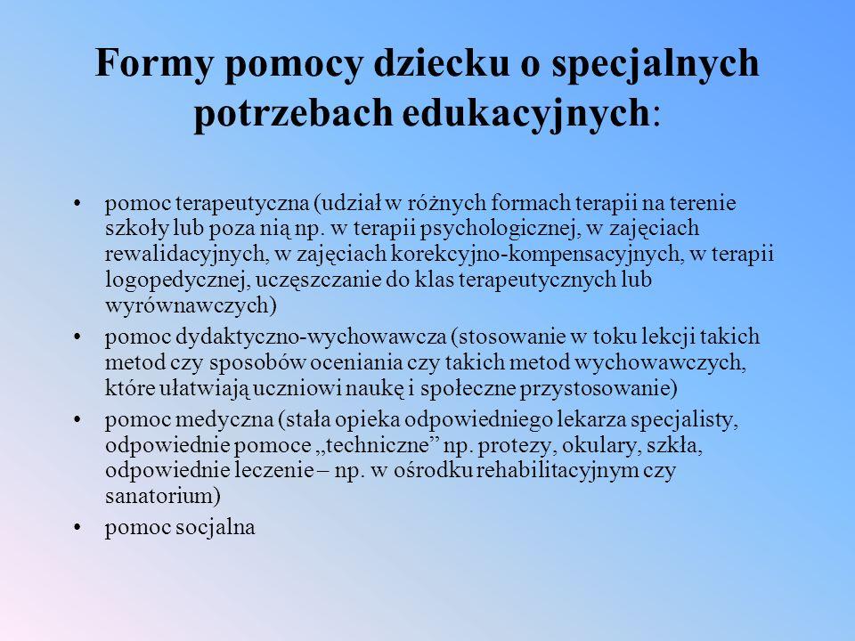 Formy pomocy dziecku o specjalnych potrzebach edukacyjnych: pomoc terapeutyczna (udział w różnych formach terapii na terenie szkoły lub poza nią np.