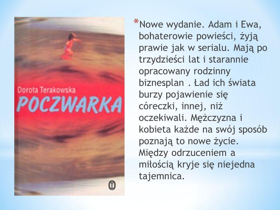 * Nowe wydanie.Adam i Ewa, bohaterowie powieści, żyją prawie jak w serialu.